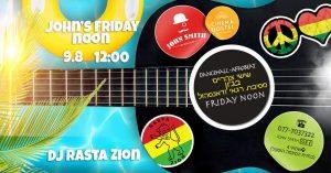 John's Reggae Party - 09\08\19 - שישי צהריים בג'ון @ ירושלים | מחוז ירושלים | ישראל